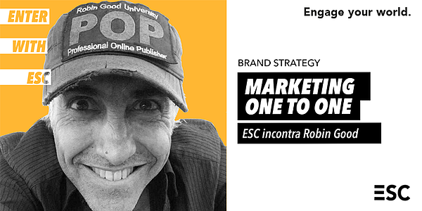 Brand Strategy: Esc incontra Robin Good